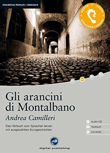 Gli arancini di Montalbano: Das Hörbuch zum Italienisch lernen mit ausgewählten Kurzgeschichten (Interaktives Hörbuch)