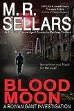 Blood Moon, M. R. Sellars, 097945333X