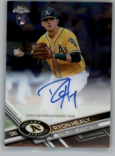 2017 Topps Chrome Rookie Autographs #RA-RH Ryon Healy NM-MT Auto Athletics (Topps Autograph Auto)