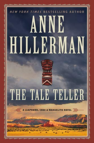 The Tale Teller: A Leaphorn, Chee & Manuelito Novel (A Leaphorn and Chee Novel Book 23)
