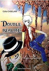 Double réalité par Célia Caselani