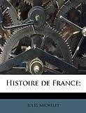 Histoire de France;, Jules Michelet, 1179760883