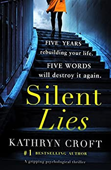 Silent Lies: A gripping psychological thriller with a shocking twist by [Croft, Kathryn]
