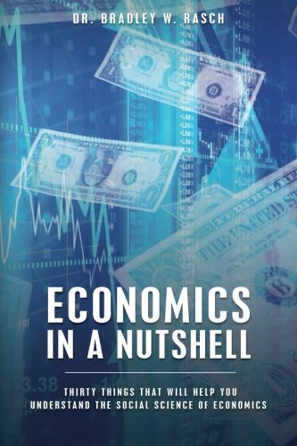 Download Economics in a Nutshell: Thirty Things That Will Help You Understand The Social Science Of Economics pdf epub