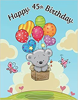 Happy 45th Birthday Notebook Journal Diary 105 Lined Pages Cute