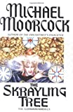 The Skrayling Tree, Michael Moorcock, 0446531049