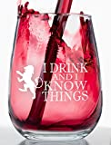 : I Drink and I Know Things - Stemless Wine Glass - Inspired by Game of Thrones