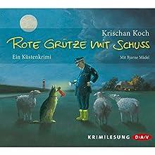 Rote Grütze mit Schuss Hörbuch von Krischan Koch Gesprochen von: Bjarne Mädel