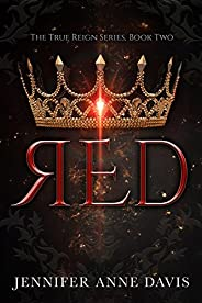 Red: The True Reign Series, Book 2