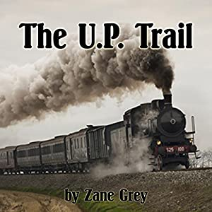 The U. P. Trail Audiobook