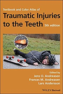 Textbook and Color Atlas of Traumatic Injuries to the Teeth