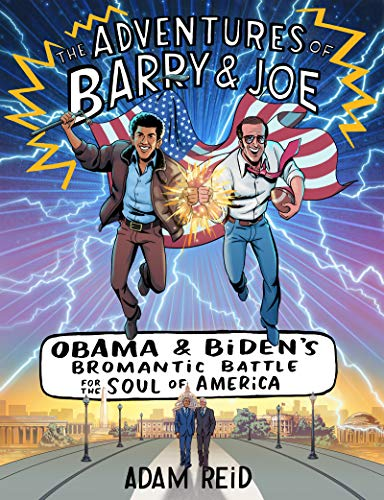 (The Adventures of Barry & Joe: Obama and Biden's Bromantic Battle for the Soul of America)