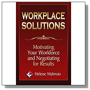 Workplace Solutions: Motivating Your Workforce and Negotiating for Results