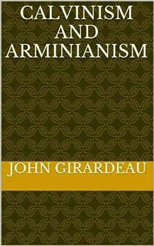 Calvinism And Arminianism (English Edition) de [Girardeau, John]