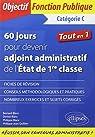 60 Jours pour Devenir Adjoint Administratif de l'État de 1re Classe Tout en 1 Catégorie C par Quillien