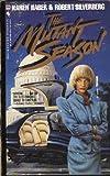 The Mutant Season, Karen Haber and Robert A. Silverberg, 0553286293