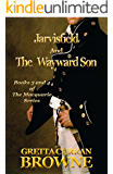 JARVISFIELD  and  THE WAYWARD SON (The Macquarie Series (Books 3 and 4))