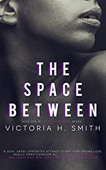 The Space Between: Interracial Romance by [Smith, Victoria H.]