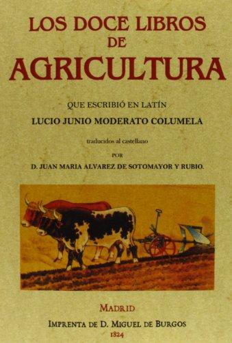 Descargar Libro Los Doce Libros De Agricultura Que Escribió En Latín Lucio Junio Moderato Columela