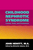 Childhood Nephrotic Syndrome: Causes, Tests, and Treatments