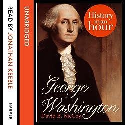 George Washington: History in an Hour