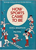 img - for How sports came to be book / textbook / text book