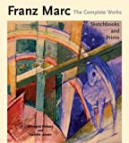 Franz Marc: The Complete Works, Three-volume set, Annegret Hoberg, Isabelle Jansen, 1781300097