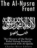 *Includes pictures*Explains the group's ideology and differences with the Islamic State*Includes online resources, footnotes, and a bibliography for further reading*Includes a table of contentsSince the Arab Spring uprising of 2011, reports of terror...