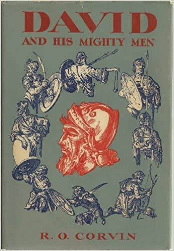 David And His Mighty Men Biography Index Reprint Series R O Corvin 9780836980417 Amazon Books