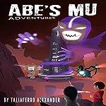 Abe's Mu Adventure | Taliaferro Alexander