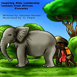 Inspiring Kidz Leadership Lessons from African Proverbs