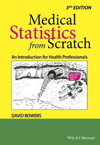 Medical Statistics from Scratch: An Introduction for Health Professionals (Bowers, Medical Statistics from Scratch: An Introduction for Health Professionals) Pdf
