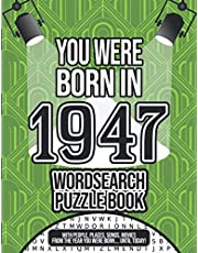 You Were Born In 1947 Wordsearch Puzzle Book: A 1947 Birthday Gift Word Search For Men And Women