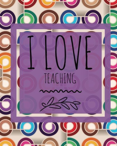 I Love Teaching: Purple Teachers Grading Book | Notebook Planner For Teachers, Record Attendance, Grading Sheets, Lesson Plans, Assessments And More | ... Paperback (Education Supplies) (Volume 5)