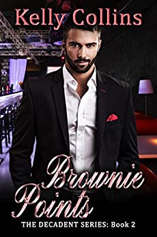 Brownie Points: The Decadent Series Book 2 by [Collins, Kelly, Maestas, Kelley]