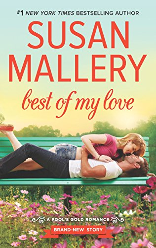 Best of My Love (Fool's Gold Book 22) by [Mallery, Susan]
