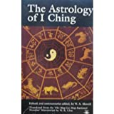 The Astrology of I Ching: Translated from the `Ho Map Lo Map Rational No.' Manuscript (Arkana)