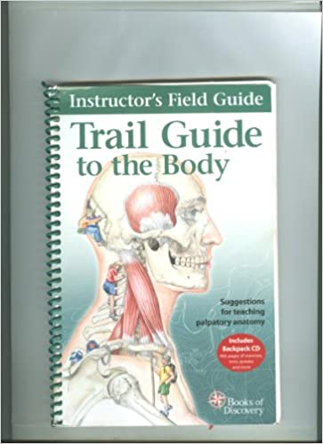 Instructors field guide trail guide to the body suggestions for instructors field guide trail guide to the body suggestions for teaching palpatory anatomy lmp andrew biel 9780965853477 amazon books fandeluxe Image collections