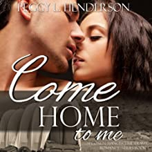 Come Home to Me : Second Chances Time Travel Romance Series, Book 1 Audiobook by Peggy L Henderson Narrated by Cody Roberts