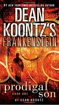 Dean Koontz's Frankenstein: Prodigal Son 0553587889 Book Cover