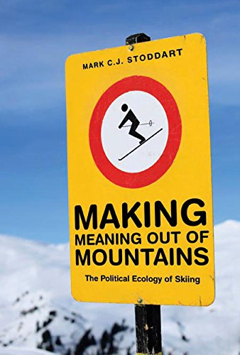 Making Meaning Out of Mountains: The Political Ecology of Skiing