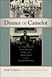 img - for Dinner in Camelot: The Night America's Greatest Scientists, Writers, and Scholars Partied at the Kennedy White House book / textbook / text book