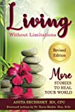 img - for Living Without Limitations - MORE Stories to heal Your World book / textbook / text book