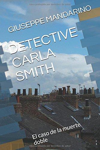 Detective Carla Smith El Caso De La Muerte Doble Ebook Giuseppe