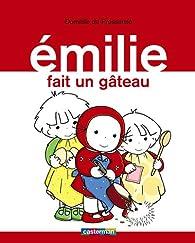 Émilie, tome 8 : Emilie fait un gâteau par Domitille de Pressensé
