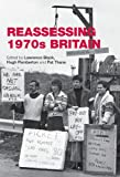 Reassessing 1970s Britain, , 0719088143