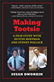 Making Tootsie: A Film Study with Dustin Hoffman and Sydney Pollack (Shooting Script)