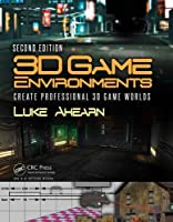 3D Game Environments: Create Professional 3D Game Worlds, 2nd Edition Front Cover