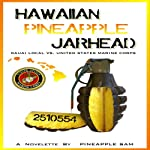Hawaiian Pineapple Jarhead | Pineapple Sam,Ismael Tabalno
