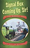 Signal Box, Coming Up, Sir!: And Other Railwaymen's Stories